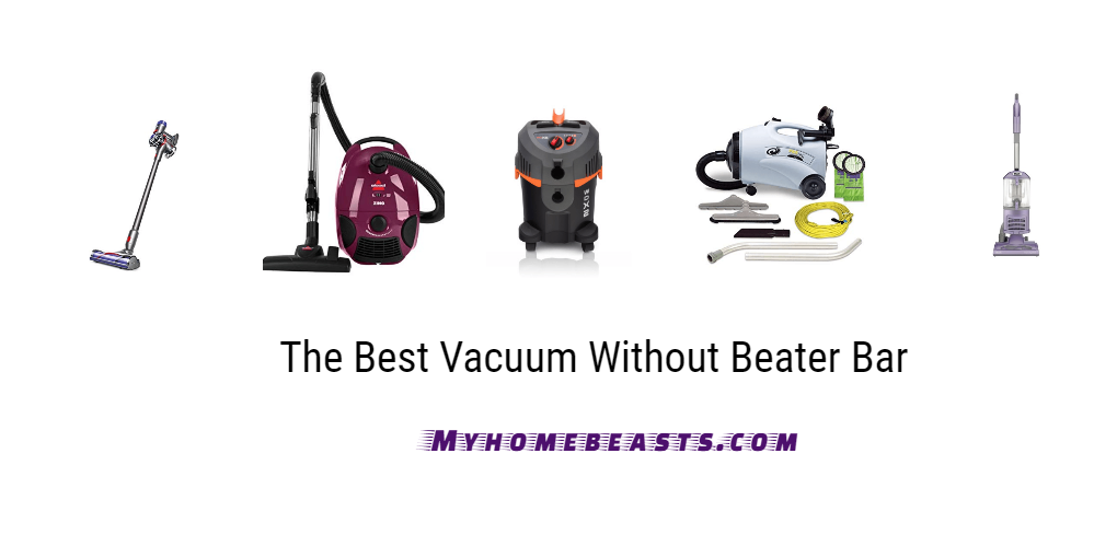 The Best Vacuum Without Beater Bar Myhomebeasts